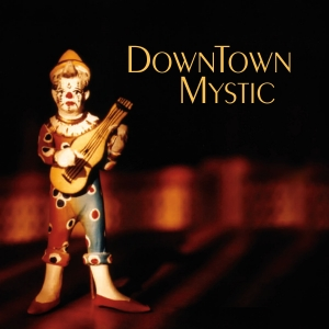 1380312649 DownTown Mystic Cover 1